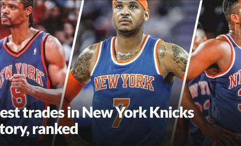美媒评尼克斯队史5大最佳交易:得到安东尼仅第五,乔丹护法第三