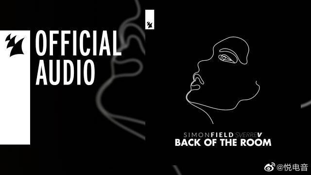 电音制作人Simon Field联手SverreV新单Back Of The……