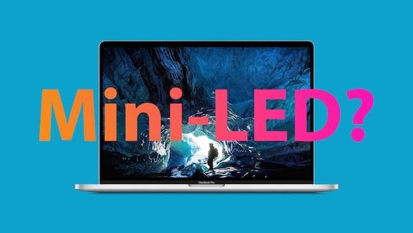 明年上市!新款MacBook Pro/iPad Pro将首发Mini-LED
