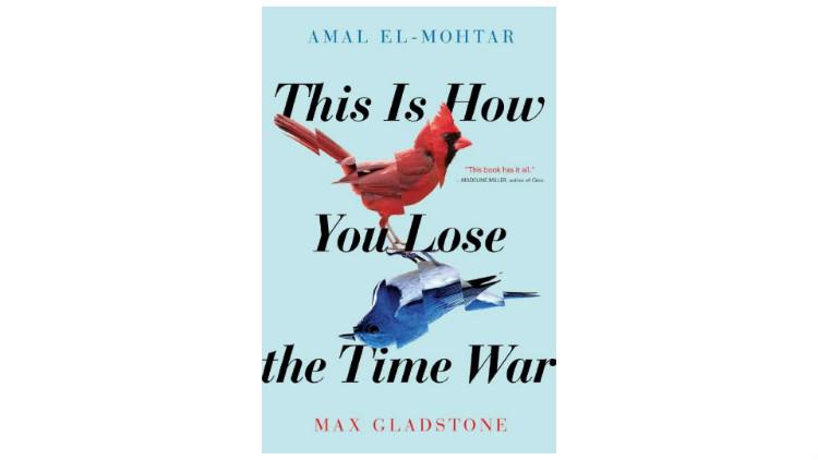 《输掉时空战争的方法》(This Is How You Lose the Time War)