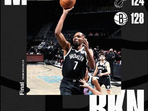 NBA常规赛战报:篮网128-124热火,篮网主场险胜热火!
