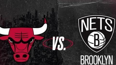 NBA:芝加哥公牛(主) VS 布鲁克林篮网
