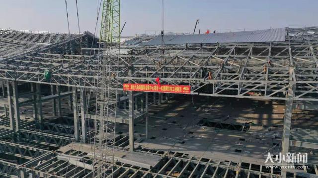 """八角湾国际会展中心展馆部分今天封顶 数万多个""""构件""""拼出建筑的""""骨架"""""""