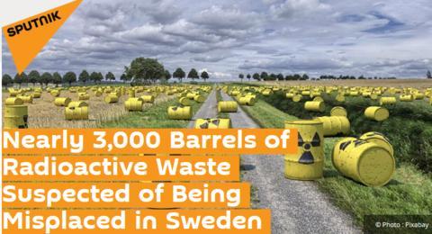 瑞典近3000桶放射性废料被错误存放 存巨大安全隐患