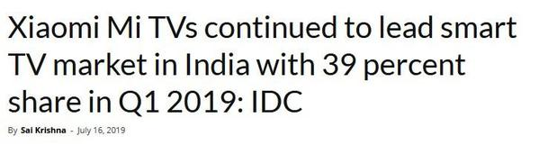 IDC:2019年Q1小米电视以39%的市场份额占据印度市场第一位