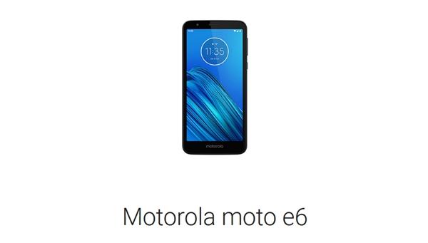 Moto E6曝光:无刘海全面屏设计 大电池千元机
