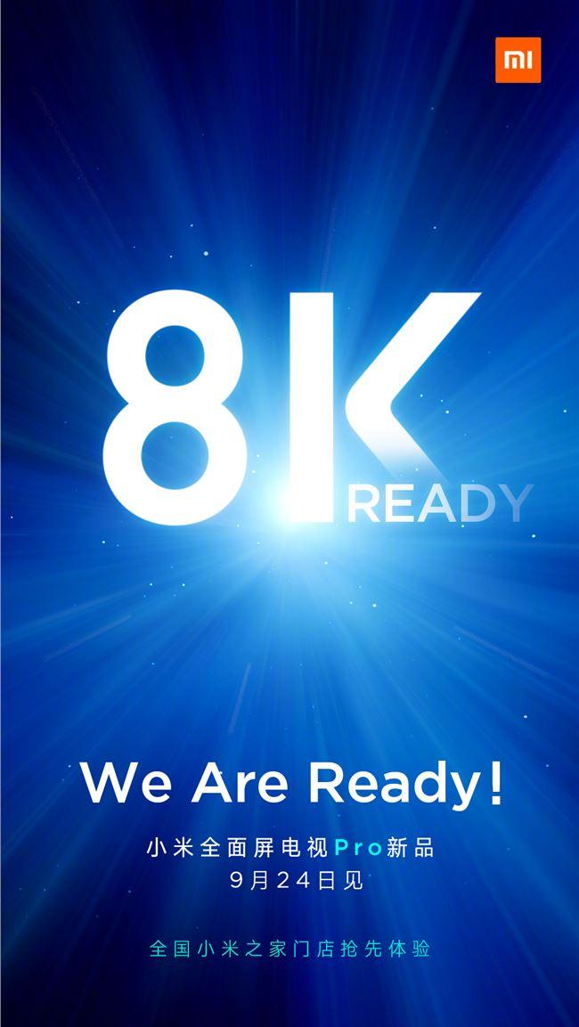 小米全面屏电视 Pro 预热海报:8K,We Are Ready!