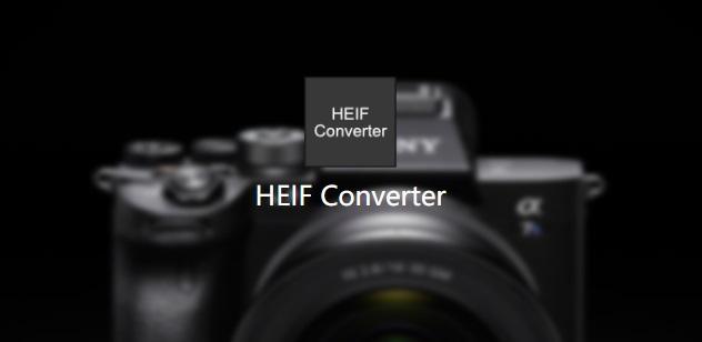 索尼发布 HEIF Converter 软件:可将 A7S3 的 HEIF 文件转换为 JPEG