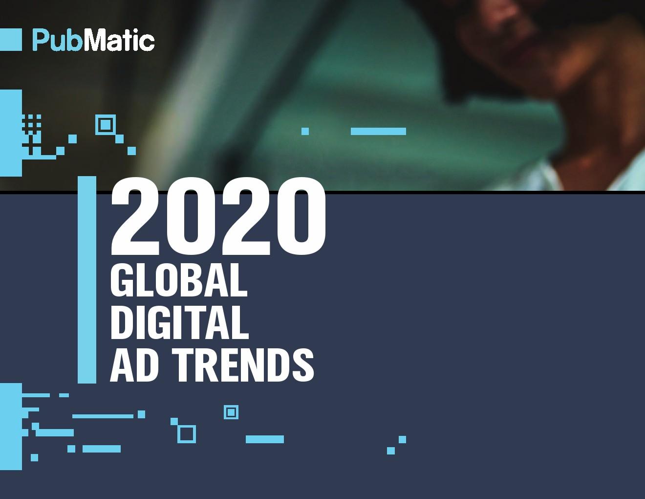 PubMatic:2020年全球网络广告趋势报告
