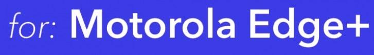 爆料:摩托罗拉Edge+将是一台旗舰级别智能手机