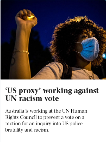 """(澳媒:""""美国代理人""""——澳大利亚正在联合国人权理事会阻止就""""美国警察暴行和种族主义调查""""进行投票)"""