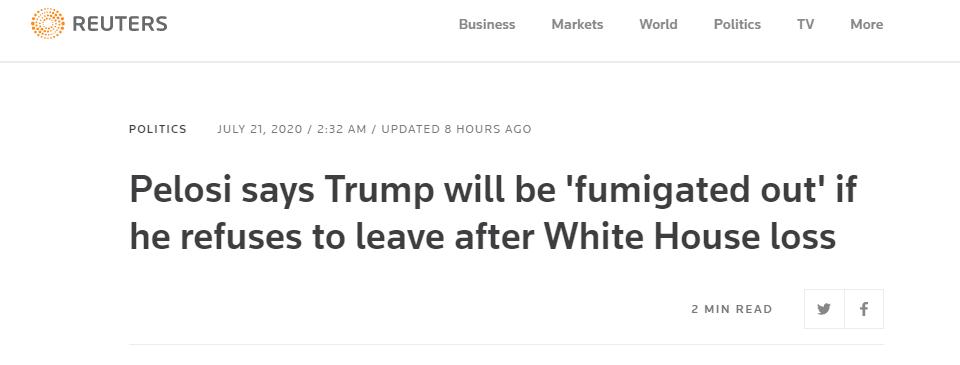 (路透社:佩洛西称,如果特朗普败选后拒绝离开白宫,就用烟把他熏出去)