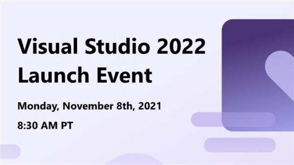 神级IDE:微软Visual Studio 2022正式版宣布11月推出