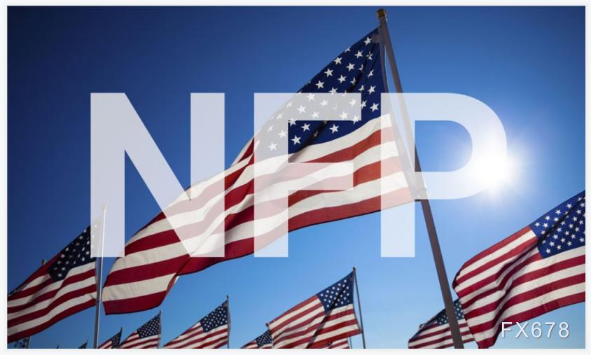 25家投行前瞻:美国5月非农就业人口增幅料扩大,关注前值是否上修