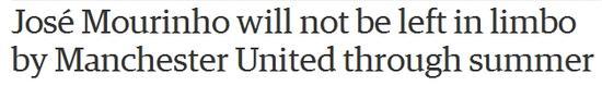 《卫报》截屏:穆帅将期待曼联至本赛季完毕