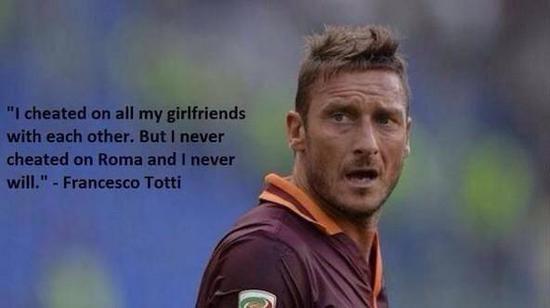 托蒂:骗过所有女朋友,没骗过罗马