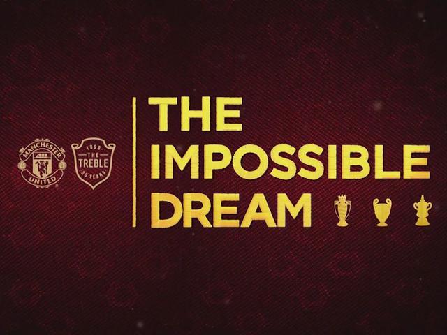 曼联三冠王20周年史诗纪录片:《不可能的梦想》