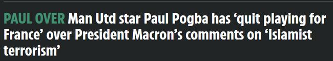 传闻博格巴愤怒退出法国队 因法总统涉伊斯兰言论