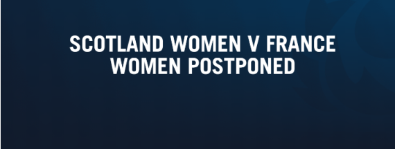图片来自苏格兰橄榄球联盟官网,苏格兰对法国女队比赛被宣布推迟。