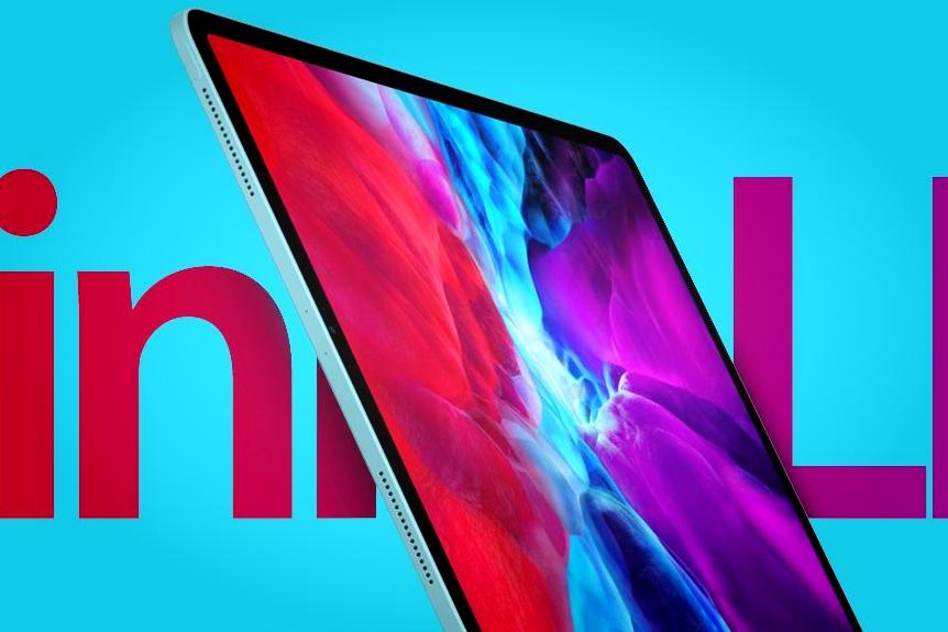 新iPad Pro或3月发布:采用MiniLED屏 部分机型变厚