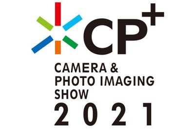 CP+2021 这些镜头和相机值得期待