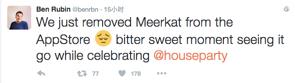 Ben Rubin在推特上宣布 Meerkat 正式下架
