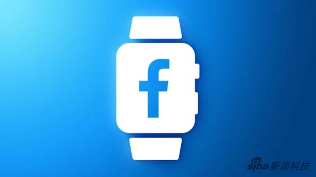 Facebook正研发自己的智能手表产品 希望人们在手腕上随时社交