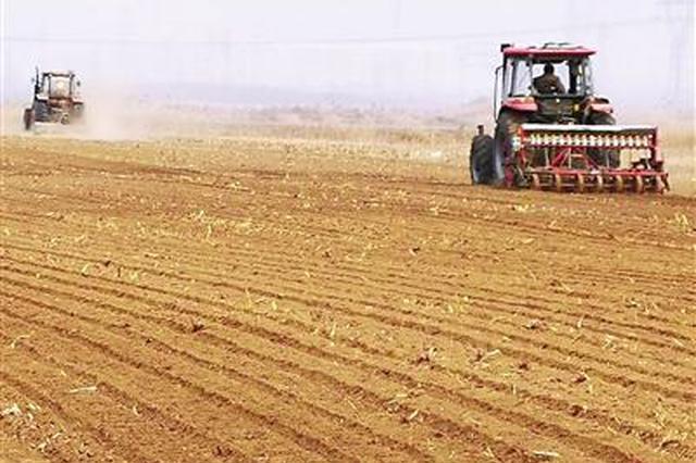 天津春耕备耕生产全面展开 春播农作物面积280万亩
