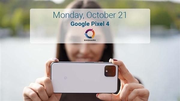 榜单要变了 DxOMark预告谷歌Pixel4相机评分即将公布