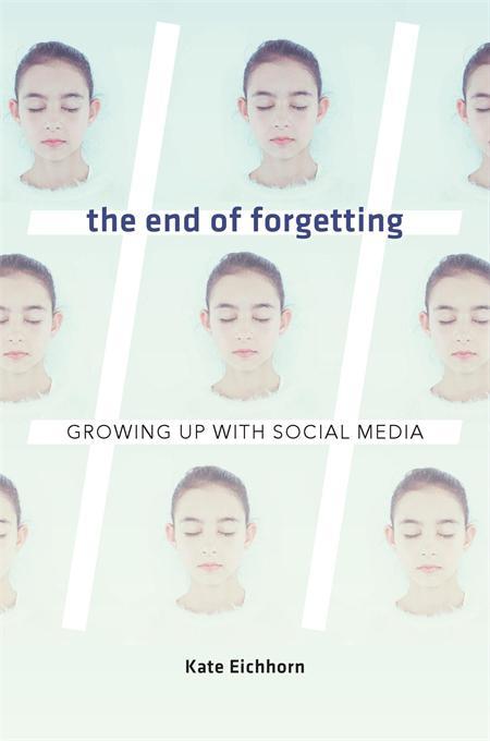 文汇书单·阅读西方 《遗忘的终结:在社交网络中长大》