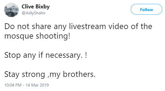 Clive:不要再分享清真寺枪击案的任何直播视频了!必要时请停下!我的兄弟们,请保持坚强。