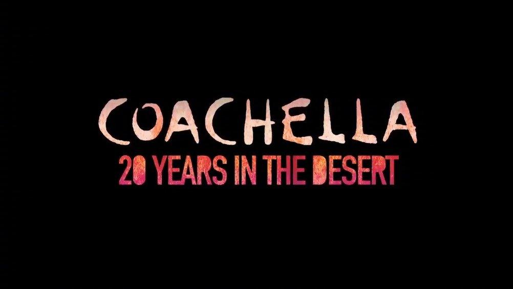 《Coachella: 20 Years in the Desert》纪录片预告正式放送