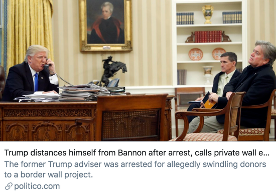 """班农被捕后,特朗普最先与其保持距离,并称幼我修筑边境墙""""不同适""""。/ politico报道截图"""