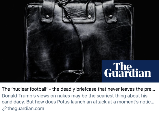 """▲""""核足球""""——永不离开总统身边的致命公文包。《卫报》报道截图"""