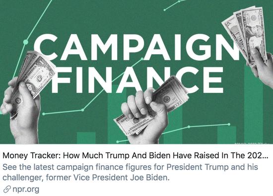 金钱追踪:特朗普和拜登别离在2020年总统大选中筹集了众少钱?/美国国家公共电台报道截图