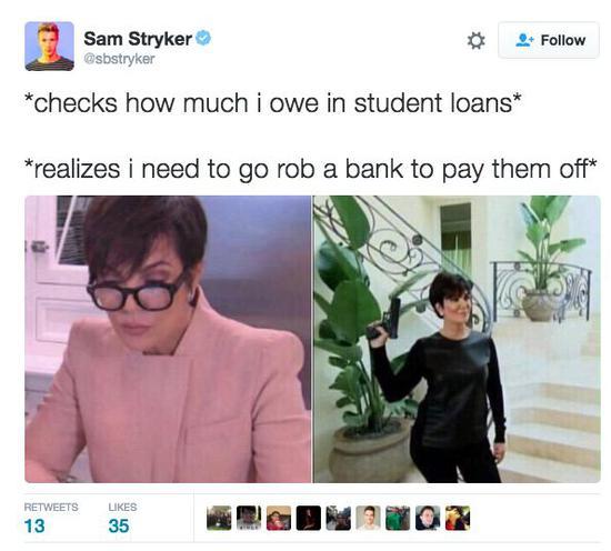 ▲左图:看下我欠了多少钱的学生贷款。右图:我发现我得去抢个银行才还得清啊!