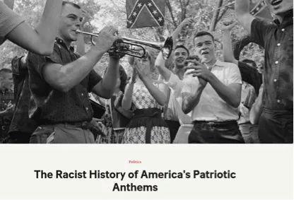 截图为美国一家反特朗普的网站对于美国爱国歌曲的批判,称这些歌曲含有种族主义色彩