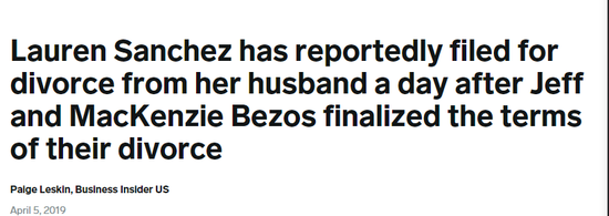 Viabusinessinsider.sg;贝佐斯与前妻敲定离婚协议后一天,劳伦·桑切斯与怀特塞尔·帕特里克就申请离婚了
