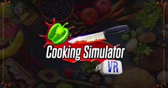 《烹饪模拟器VR》将于7月29日登录Steam平台