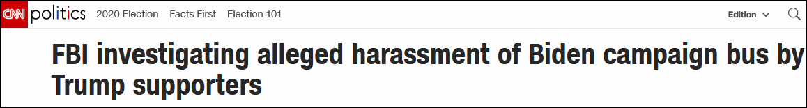 "CNN:FBI调查特朗普声援者涉嫌""骚扰""拜登竞选大巴一事"