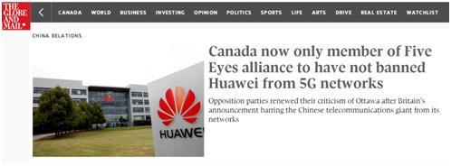 """《环球邮报》:添拿大现在是""""五眼联盟""""中唯一未不准华为参与其5G网络的国家"""