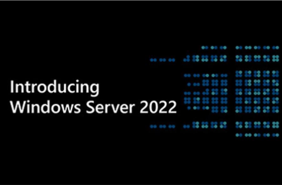 微软 Windows Server 2022 正式版发布