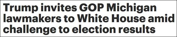 """""""特朗普邀请密歇根州共和党议员到白宫,挑衅选举效果"""",《国会山报》报道截图"""