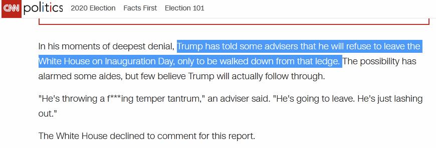 CNN报道截图:特朗普曾通知本身的几名顾问,将拒绝在(拜登)就职典礼当天脱离白宫,除非被人强走从窗沿上架出往