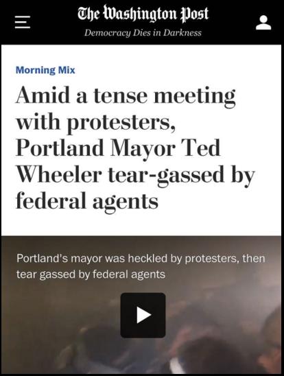 △《华盛顿邮报》指出,在抗议活动重镇波特兰市,市长也遭到了催泪瓦斯的袭击