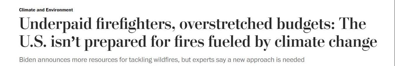 △ 《华盛顿邮报》报道《消防员工资过低、预算捉襟见肘:美国没有为因气候变化而加剧的火情做好准备》