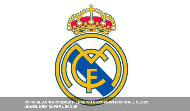 """皇马官方宣布欧洲超级联赛成立 皇马是创办者之一"""""""