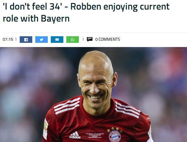 罗本:从没觉得我已经34岁了 能在拜仁效力太幸运