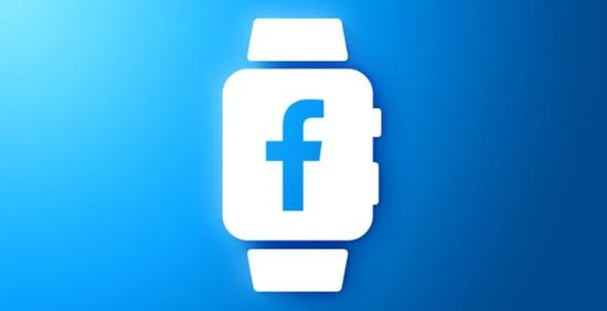消息称Facebook正开发新型智能手表:可拆卸显示屏,前后双摄像头
