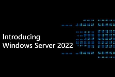 微软宣布Windows Server 2022全面上市